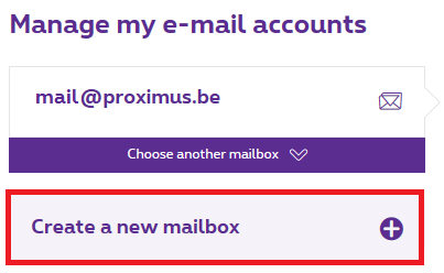 Click 'Create a new mailbox' in MyProximus.