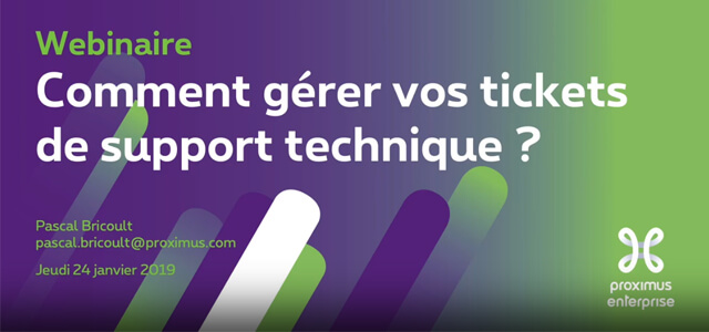 Webinar : how to manage your technical support tickets for fixed line solutions in MyProximus?