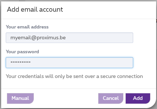 Enter the e-mail address and the password you would like to add to Proximus Webmail.